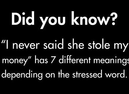 """I never said she stole my money"" has 7 Different Meanings"